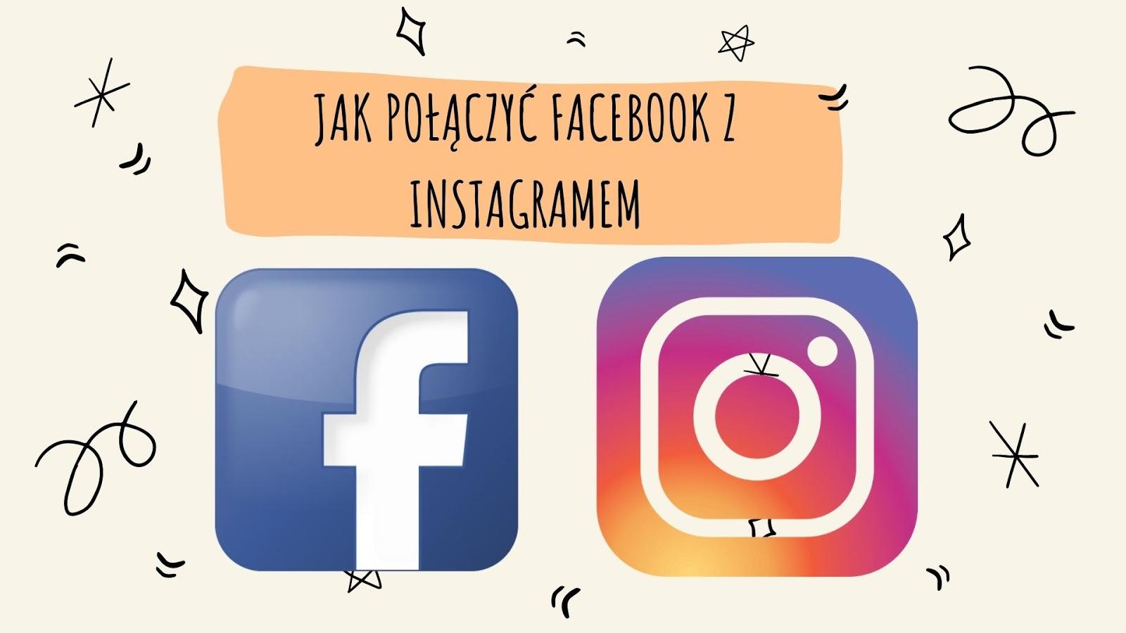 jak połączyć facebooka z instagramem