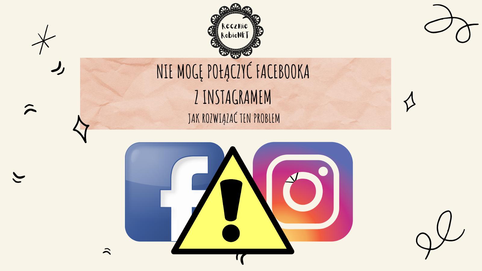 Nie mogę połączyć Facebooka z Instagramem